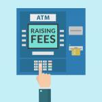 ATM-Raising-Fees