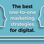 The Best One-to-One Marketing Strategies for Digital