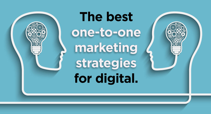 one-to-one marketing strategies for digital